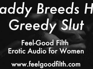 DDLG Roleplay: Daddy Breeds His Little Slut (Erotic Audio for Women)